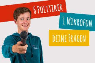 6 Politiker:innen – 1 Mikrofon – Deine Fragen